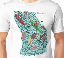 I'd Rather Be Kayaking Unisex T-Shirt