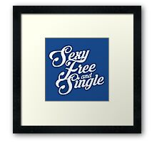 Sexy Free and Single Framed Print