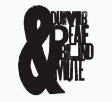 Blind, dumb, deaf & mute by Em Donaldson