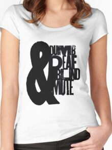 Blind, dumb, deaf & mute Women's Fitted Scoop T-Shirt