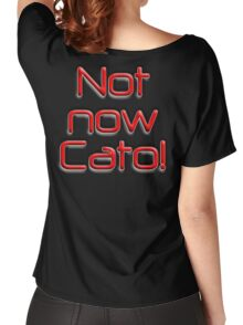 Not now, Cato! Cato Fong, Inspector Clouseau, Film, Burt Kwouk, Chinese manservant, Pink Panther Women's Relaxed Fit T-Shirt