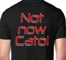 Not now, Cato! Cato Fong, Inspector Clouseau, Film, Burt Kwouk, Chinese manservant, Pink Panther Unisex T-Shirt