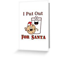 I Put Out for Santa Greeting Card