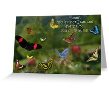 When you smile at me... Greeting Card