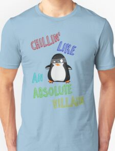 Chillin' Like An Absolute Villain Unisex T-Shirt
