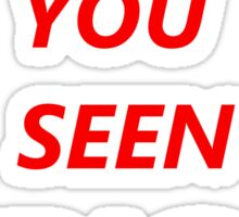 Have You Seen Eric? Sticker