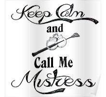 Keep Calm and Call Me Mistress Poster
