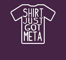 Shirt Just Got Meta Unisex T-Shirt