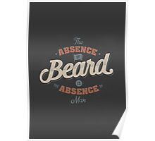 THE ABSENCE OF BEARD IS THE ABSENCE OF MAN Poster