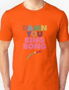 Damn you Bing Bong! Unisex T-Shirt
