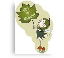 Holla the wood fairy Canvas Print