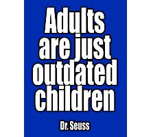 Dr. Seuss, Adults are just outdated children. Navy, Blue Photographic Print