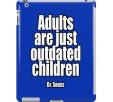Dr. Seuss, Adults are just outdated children. Navy, Blue iPad Case/Skin