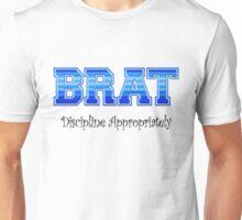 Brat - Discipline Appropriately Unisex T-Shirt