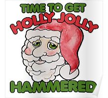Time to get holly jolly hammered Poster