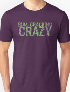 Bum-Cracking Crazy Unisex T-Shirt
