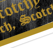 Scotchy, Scotch, Scotch Sticker