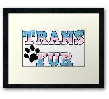 Trans Fur! Framed Print