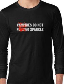 Vampires Do Not Effin' Sparkle Long Sleeve T-Shirt