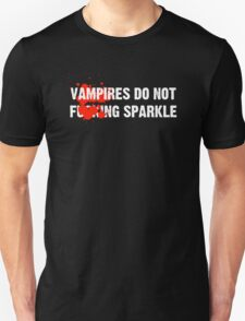 Vampires Do Not Effin' Sparkle Unisex T-Shirt