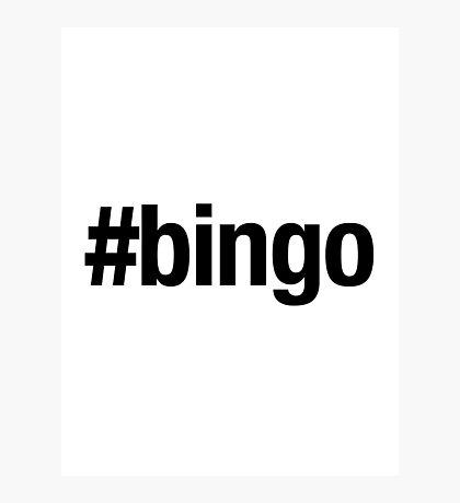 #bingo Photographic Print