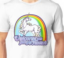 Unicorns Are Just Gay Horses Unisex T-Shirt