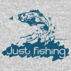 Just fishing T by Sarah Trett