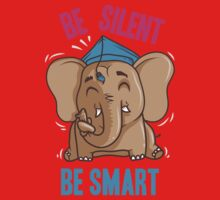 Be Silent - Be Smart One Piece - Short Sleeve