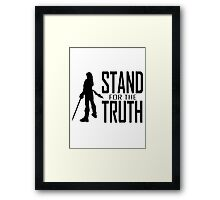 STAND FOR THE TRUTH Framed Print