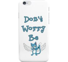 Don't worry be... iPhone Case/Skin