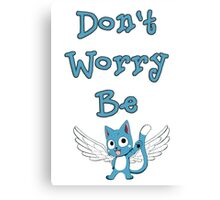 Don't worry be... Canvas Print