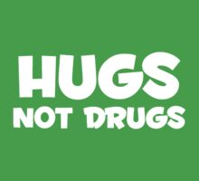 HUGS NOT DRUGS Kids Clothes