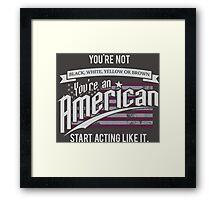You're An American Framed Print