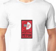 Fremont Drag Strip Pit Pass Unisex T-Shirt