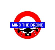 Mind the Drone Photographic Print