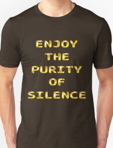 Enjoy The Purity of Silence (gold) T-Shirt