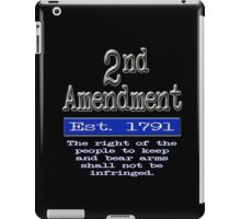 2nd Amendment:  the right of the people to keep and bear arms iPad Case/Skin