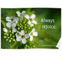 Always Rejoice ~ 1 Thessalonians 5:16 (1 of 3) Poster