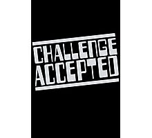 Challenge Accepted Photographic Print