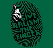 Give Racism The Finger - Green Unisex T-Shirt