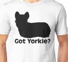 Got Yorkie? Unisex T-Shirt