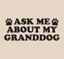 Ask About Granddog by KimberlyMarie