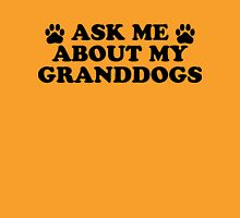 Ask About Granddogs Unisex T-Shirt