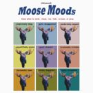 Advanced Moose Moods by Ted Widen