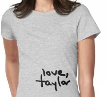 Love, Taylor Womens Fitted T-Shirt