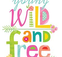 Young, Wild & Free by ellencrimitrent