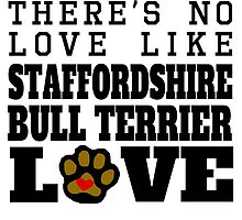 Staffordshire Bull Terrier Love by GiftIdea