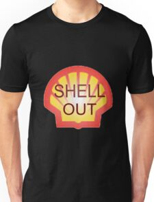 Shell Out !!! Unisex T-Shirt