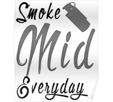 Smoke Mid Everyday Poster
