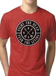 Fight the Dead   Fear the Living Tri-blend T-Shirt